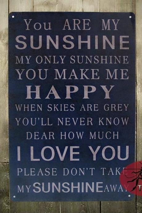 You are my sunshine poster Metal Plaque Vintage Bar Iron painting Retro House Cafe Tin Signs home Decor Gift